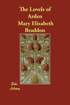 The Lovels of Arden - Braddon, Mary Elizabeth Braddon, M. E.