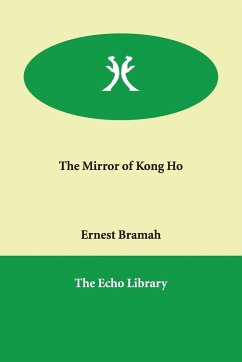 The Mirror of Kong Ho - Bramah, Ernest
