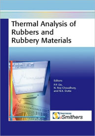 Thermal Analysis Of Rubbers And Rubbery Materials - Naba K. Dutta