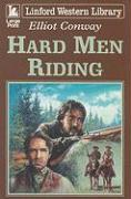 Hard Men Riding