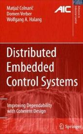 Distributed Embedded Control Systems: Improving Dependability with Coherent Design - Colnaric, Matjaz / Verber, Domen / Halang, Wolfgang A.