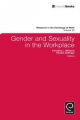 Gender and Sexuality in the Workplace - Christine Williams; Kirsten Dellinger