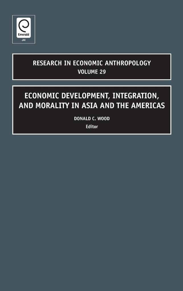 Economic Development, Integration, and Morality in Asia and the Americas als Buch von Donald Wood - Emerald Group Publishing Limited