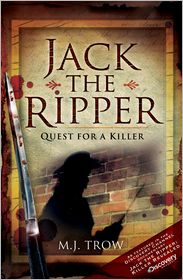 Jack the Ripper: Quest for a Killer - M J Trow