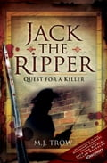 Jack the Ripper: Quest for a Killer - Trow, M J