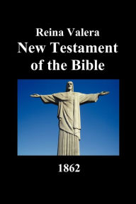New Testament-Rvr 1862 Benediction Classics Created by