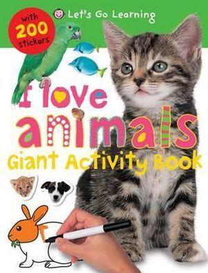I Love Animals (Giant Activity Books)