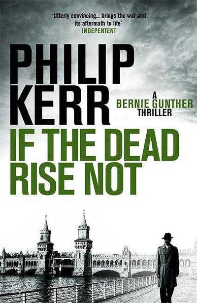 If The Dead Rise Not - Philip Kerr