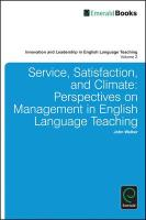 Service, Satisfaction and Climate: Perspectives on Management in English Language Teaching