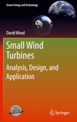 Small Wind Turbines: Analysis, Design, and Application (Green Energy and Technology)