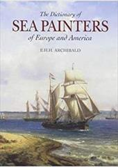 Dictionary of Sea Painters - Archibald, E. H. H.