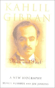 Kahlil Gibran: Man and Poet; A New Biography - Bushrui, Suheil / Jenkins, Joe / Raine, Kathleen