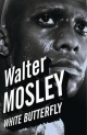 White Butterfly - Walter Mosley