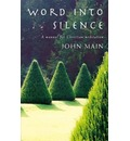 Word into Silence - John O. S. B. Main