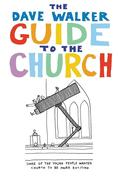 Walker, Dave: Dave Walker Guide to the Church