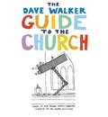 The Dave Walker Guide to the Church - Dave Walker