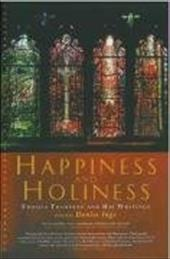 Happiness and Holiness: Thomas Traherne and His Writings - Traherne, Thomas / Inge, Denise