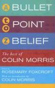 Bullet-Point Belief: The Best of Colin Morris