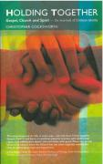 Holding Together: Gospel, Church and Spirit - The Essentials of Chirstian Identity
