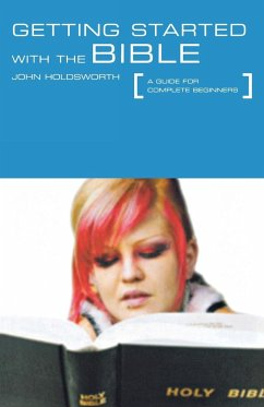 Getting Started with the Bible - Holdsworth, John