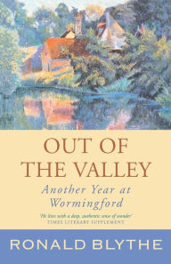 Out of the Valley: Another Year at Wormingford - Ronald Blythe