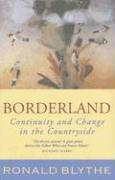 Borderland: Continuity and Change in the Countryside, a Country Diary