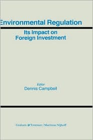 Environmental Regulation And Its Impact On Foreign Investment - Dennis Campbell