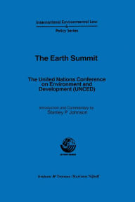 The Earth Summit: The United Nations Conference on Environment and Development (UNCED) - Stanley Johnson