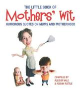 Little Book of Mothers' Wit