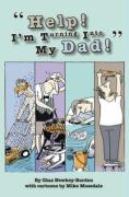 Help! I'm Turning Into My Dad!