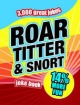 Roar, Titter and Snort Joke Book - Tim Dedopulos; Christophe Dillinger; Huw Jarsz