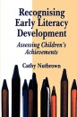 Recognising Early Literacy Development: Assessing Children's Achievements - Cathy Nutbrown