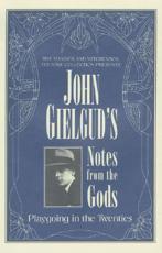 John Gielgud's Notes from the Gods - John Gielgud