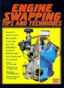 Engine Swapping Tips & Techniques: Compiled from Hot Rod Magazine