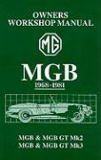 MGB Owner's Workshop Manual 1968-1981: MGB & MGB GT Mk2, MGB & MGB GT Mk3