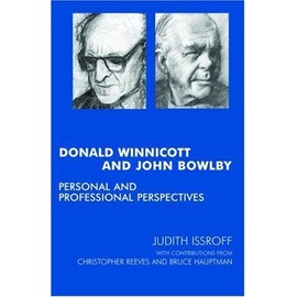 Donald Winnicott and John Bowlby: Personal and Professional Perspectives - Collectif