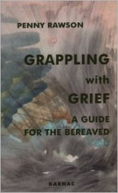 Grappling with Grief: A Guide for the Bereaved - Penny Rawson