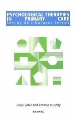Psychological Therapies in Primary Care: Setting Up a Managed Service - Foster, Joan Murphy, Antonia