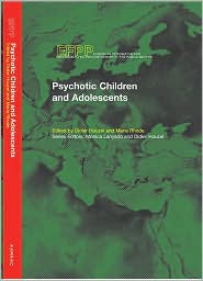 Invisible Boundaries: Psychosis and Autism in Children and Adolescents - Maria Rhode, Didier Houzel