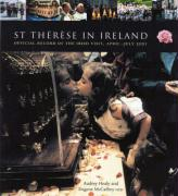 St Therese in Ireland: Official Diary of the Irish Visit, April-July 2