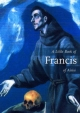 Little Book of Francis of Assisi - Don Mullan