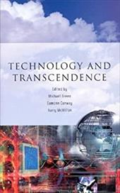 Technology and Transcendence - Conway, Eamonn / McMillan, Barry / Breen, Michael