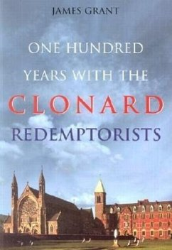 One Hundred Years with the Clonard Redemptorists - Grant, James