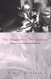 The Daughters of Development: Women in a Changing Environmen - Sittirak, Sinith / Sinith / Mies, Maria