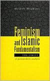 Feminism and Islamic Fundamentalism: The Limits of Postmodern Analysis - Haideh Moghissi