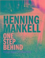 One Step Behind - Mankell, Henning