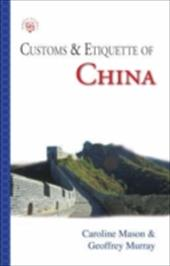 Customs & Etiquette of China - Mason, Caroline / Murray, Geoffrey