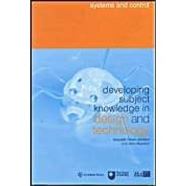 Developing Subject Knowledge In Design And Technology: Systems And Control - Gwyneth Owen-Jackson