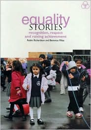 Equality Stories: Recognition, Respect and Raising Achievement - Robin Richardson, Berenice Miles