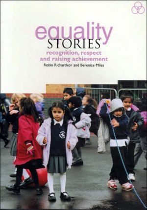 Equality Stories: Recognition, Respect and Raising Achievement